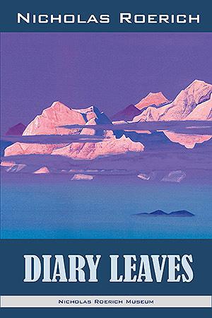 Diary Leaves. Nicholas Roerich